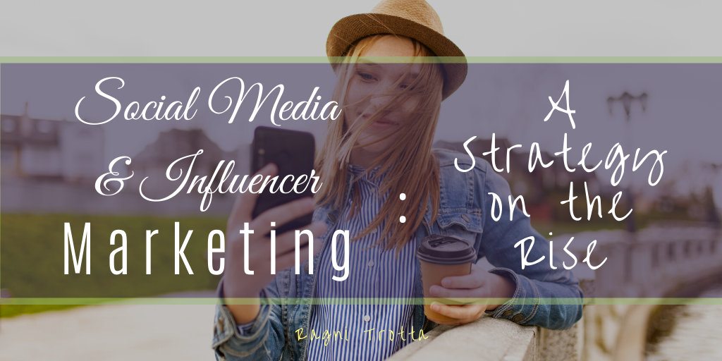 Social Media & Influencer Marketing: A Strategy on the Rise